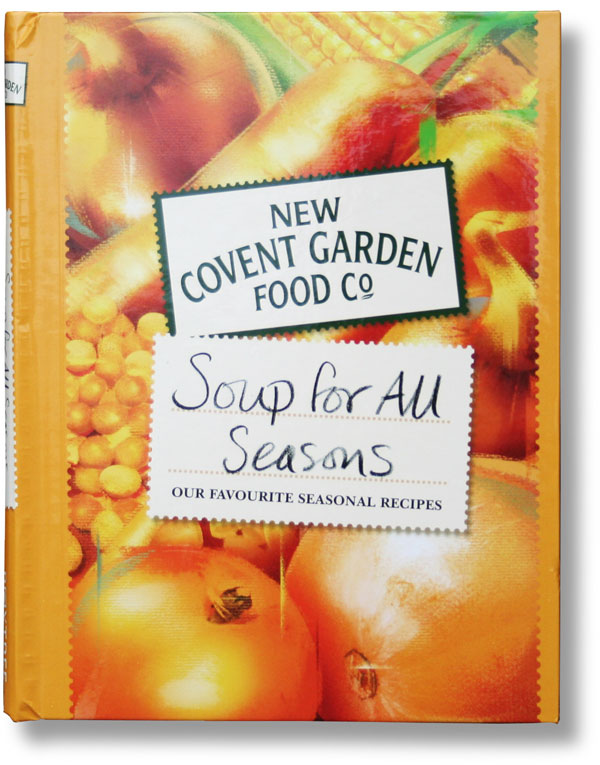 Food and drink copywriter: cover of Soup for All Seasons from New Covent Garden Food Co